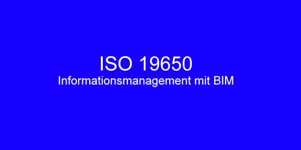 ISO 19650 Informationsmanagement mit BIM